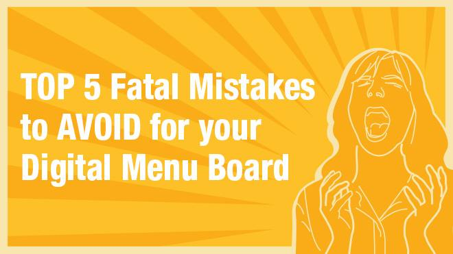Top five fatal mistakes to avoid for your digital menu board with a drawing of a concerned woman beside the text