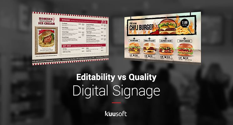 Digital signage editability and quality
