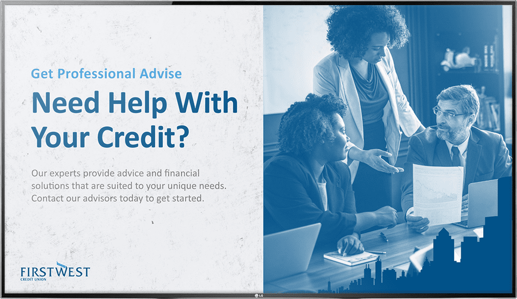Banking digital signage promoting credit advising