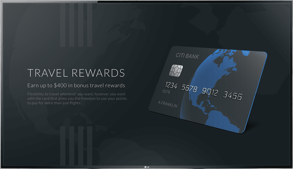 Digital signage for a bank promoting a credit card