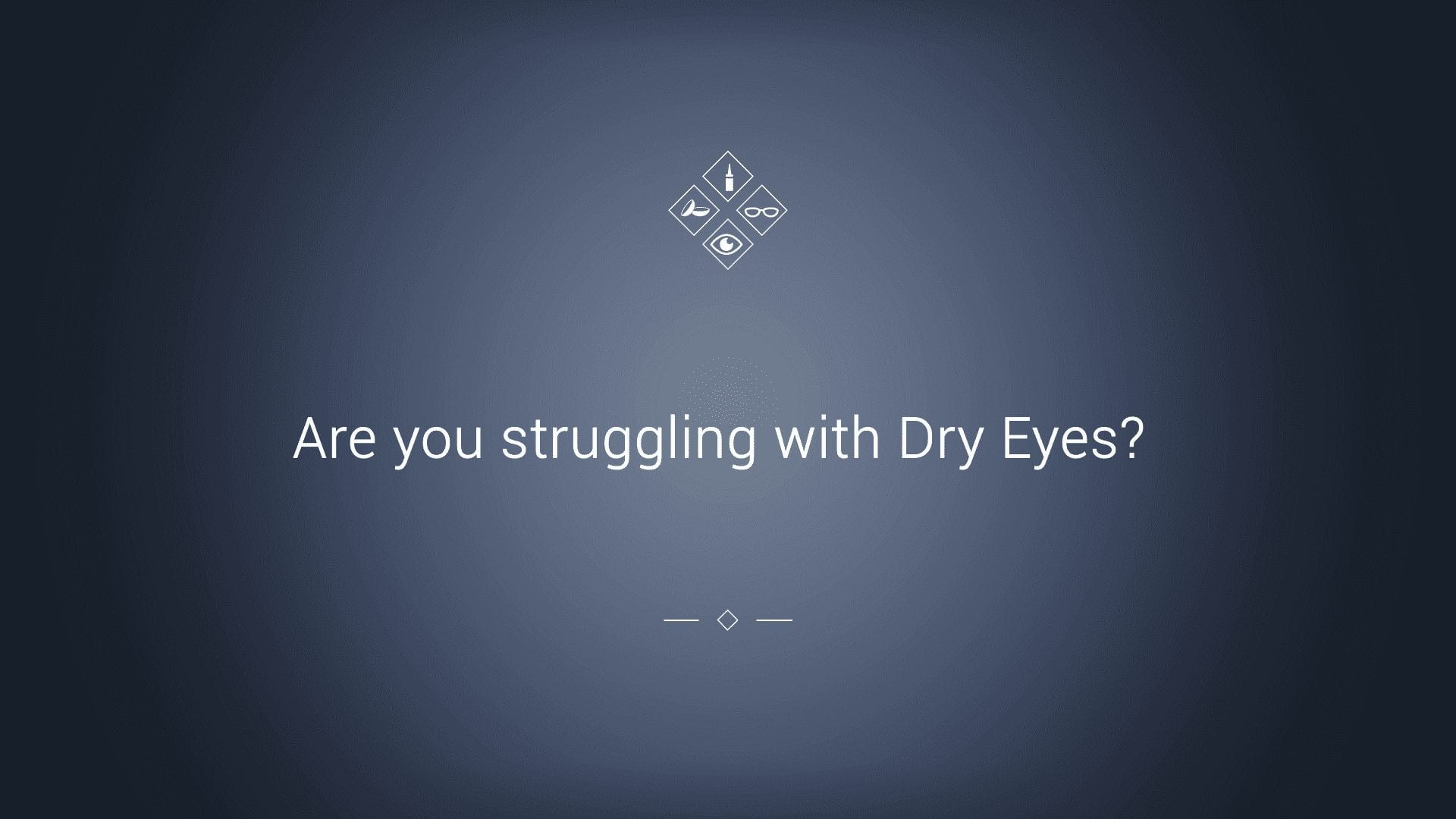 Dry eyes optical content libary